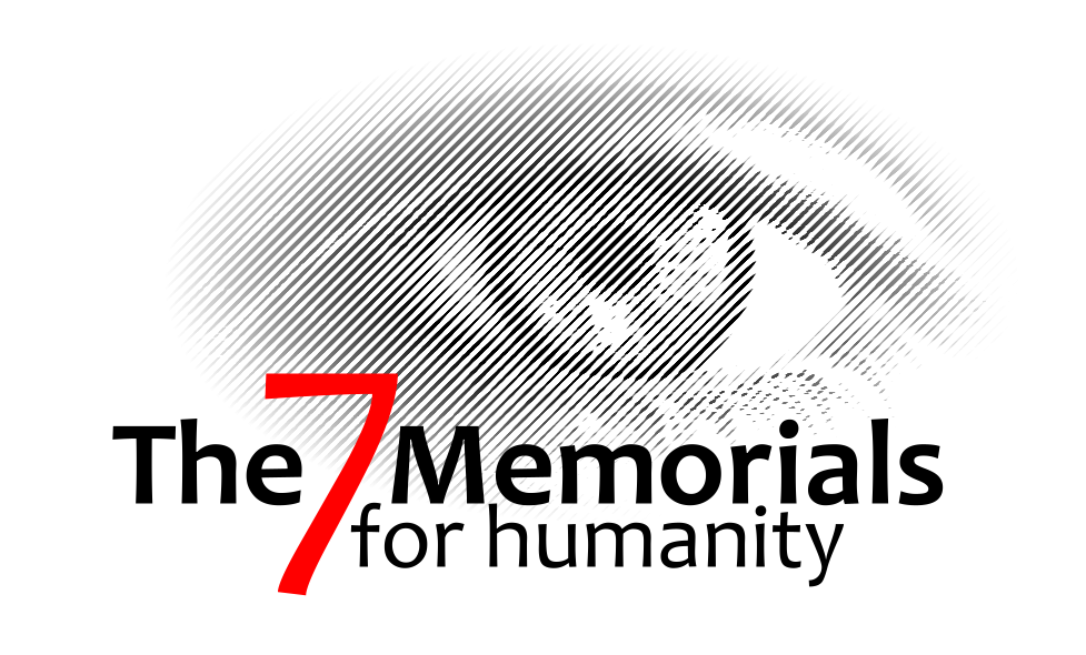 The 7 Memorials for Humanity